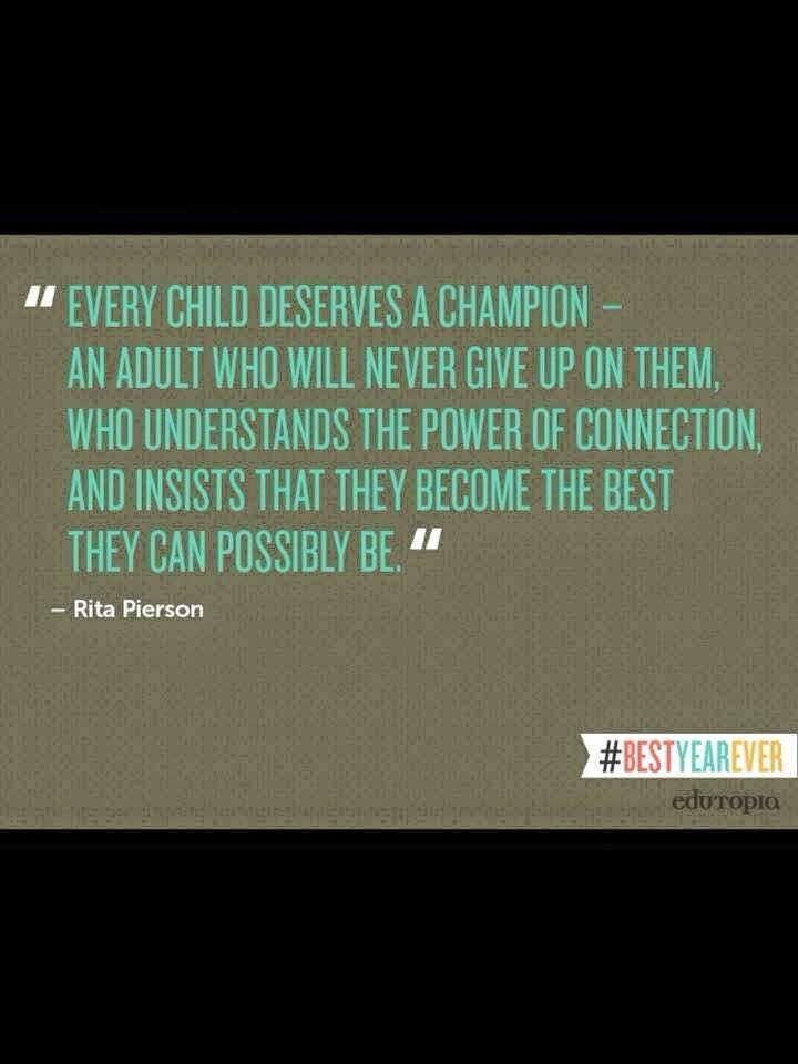I try to be a champion for every single child I work with.